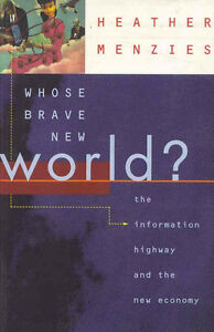 Whose Brave New World? Book by Heather Menzies