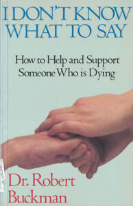 I Don't Know What to Say: How To Help And Support Someone ...