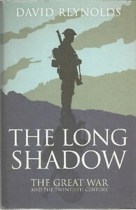 2013 THE LONG SHADOW: The Great War & the Twentieth Century