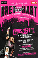 "An Evening with Bret ""The Hitman"" Hart!!"