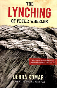 The Lynching of Peter Wheeler by Debra Komar