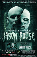 Jason Rouse, Darren Frost Live In Sudbury -The Enemy-Myself Tour