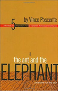 The Ant and the Elephant: Leadership for the Self 5 Step Action