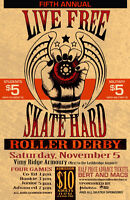 Fifth Annual:  Live Free Skater Hard – Roller Derby Tournament