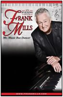 FRANK MILLS IS BACK IN LETHBRIDGE BY POPULAR DEMAND
