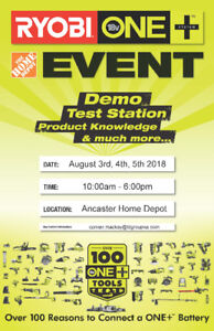 RYOBI 100 EVENT - AUGUST  3rd 4th 5th - ANCASTER HOME DEPOT