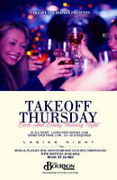 This and every THURSDAY at tHe BoUrBoN rOom- guest list $$$$$$5