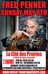 FRED PENNER! 2 SHOWS: ALL AGES & 18+ IN LETHBRIDGE!