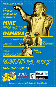 "Mike ""Pickle"" Dambra Comedy Show March 25th!"