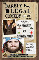 The Barely Legal Comedy Show with Cliff Myers and Mark Matthews!