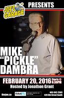 "Mike ""PICKLE"" Dambra Comedy Show"