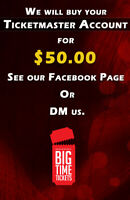 WE WILL BUY YOUR TICKETMASTER ACCOUNT FOR $50.00!