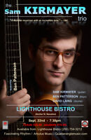 The Sam Kirmayer Trio at the Lighthouse Bistro, Sept. 22nd.