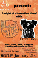 Blues @ Bar Robo w/Little Dog and Blast From The Sun!