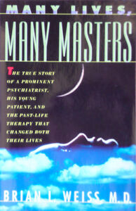 Many Lives, Many Masters : The True Story of a Prominent Psychiatrist, His...