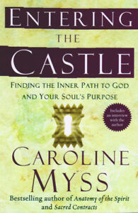Entering the Castle: Finding the Inner Path to God and Your Soul