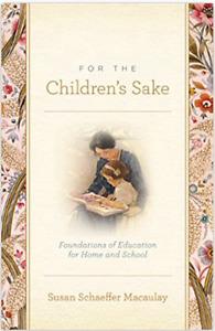 For the Children's Sake by Susan Schaeffer Macaulay