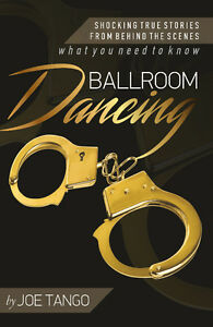 Ballroom Dancing: Shocking True Stories from Behind the Scenes