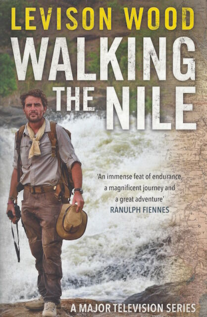 Walking the Nile by Levison Wood *IN STOCK IN MELBOURNE - NEW*