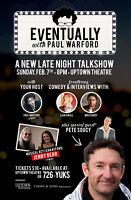 """Late Night Talkshow  """"Eventually with Paul Warford"""""""