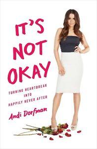 It's Not Okay Bacherolette Andi Dorfman tells all New book