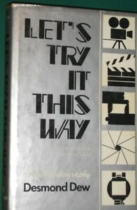 Let's Try it This Way An Autobiography- Desmond Dew-1983- 1st Ed
