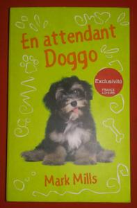 En attendant Doggo - Mark Mills