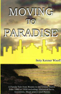 MOVING TO PARADISE: Family Tale Russia to USA from 1880 to 1950