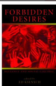 Forbidden Desires: Deviance and social control.