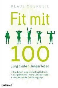 Fit mit 100 von Klaus Oberbeil (Taschenbuch)