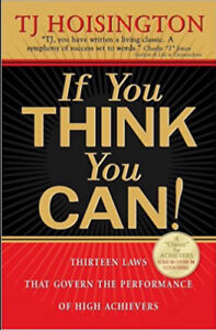 If You Think You Can!: Thirteen Laws that Govern the Performance