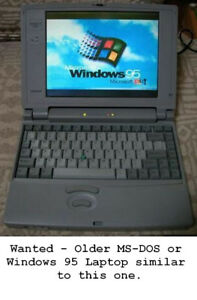 Wanted Obsolete Laptop to use Windows 95 or MS-DOS