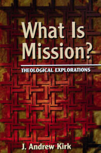 What is Mission? by J. Andrew Kirk