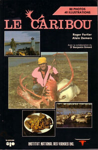 LE CARIBOU CHASSE ET RECETTES   R.FORTIER , A. DEMERS