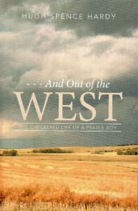And Out of the West: Checkered Past of a PRAIRIE BOY  Hugh Hardy