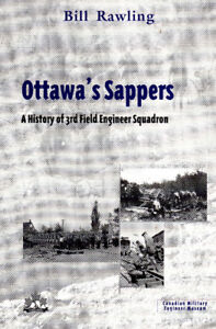 OTTAWA'S SAPPERS: A History of 3rd Field Engineer Squadron