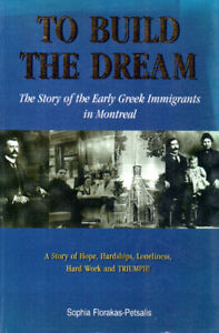 To Build the Dream: Story of EARLY GREEK IMMIGRANTS IN MONTREAL