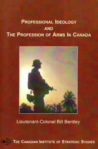 Professional Ideology and the PROFESSION OF ARMS IN CANADA