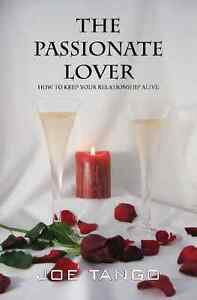 The Passionate Lover: How To Keep Your Relationship