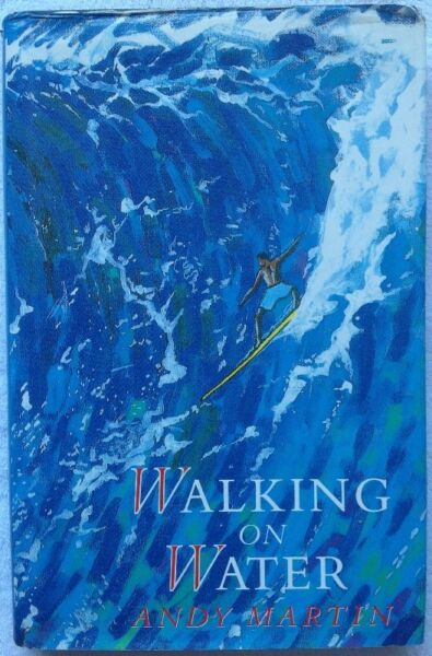 Walking on Water - Andy Martin - Hard Cover
