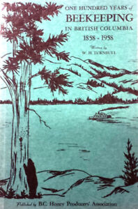 One Hundred Years of Beekeeping in British Columbia ~ 1858-1958