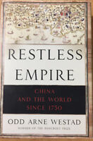 Restless Empire: China and the world since 1750 -Odd Arne Westad