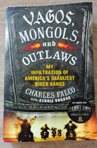 VAGOS, MONGOLS, and OUTLAWS by Charles Falco
