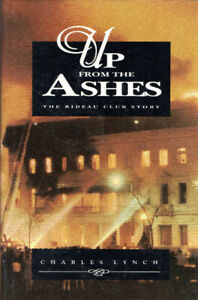 Up From the Ashes: THE RIDEAU CLUB STORY (Ottawa)  Charles Lynch