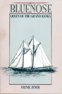 BLUENOSE: Queen of the Grand Banks – Feenie Ziner Lunenburg N.S.