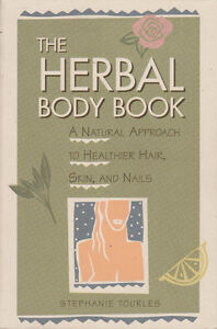 The Herbal Body Book: A Natural Approach to Healthier Hair, Skin