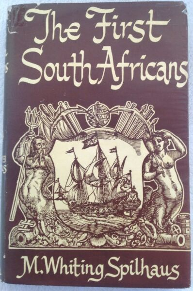 The First South Africans - M Whiting Spilhaus - Hardcover