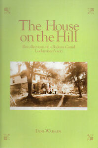 RECOLLECTIONS OF A RIDEAU CANAL LOCKMASTER'S SON - House on Hill