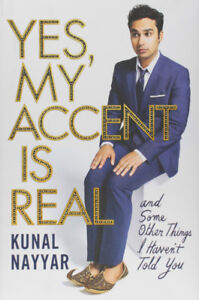 Yes My Accent Is Real-Kunal Nayyar(Big Bang Theory)New/Hardcover