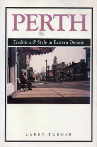 PERTH: Tradition & Style in Eastern Ontario Canada  Larry Turner